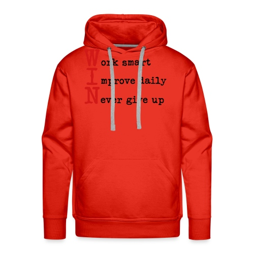 WIN - Work Smart Improve Daily Never Give Up - Men's Premium Hoodie