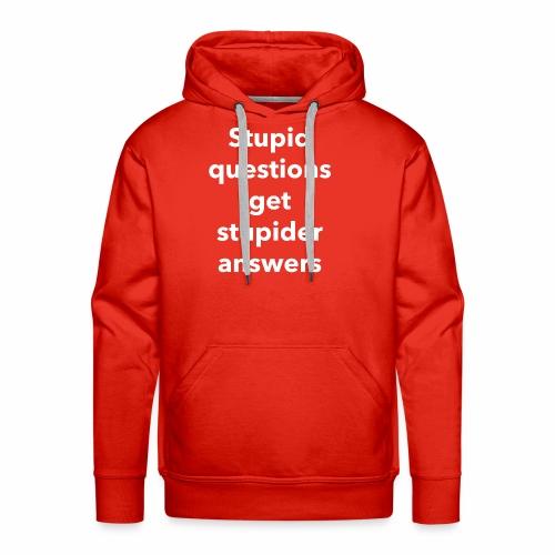 Stupid Questions - Men's Premium Hoodie
