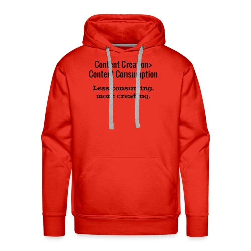 Content Creation> Content Consumption - Men's Premium Hoodie