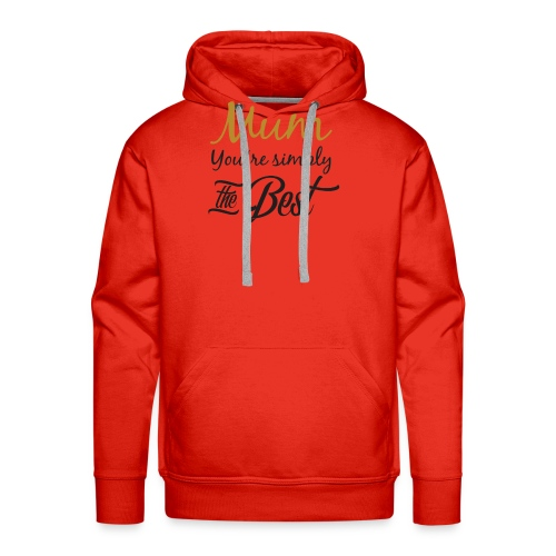 Mum You're Simply The Best - Funny Mother's Day - Men's Premium Hoodie