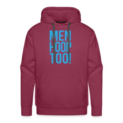 Blue - Men Hoop Too! - Men's Premium Hoodie