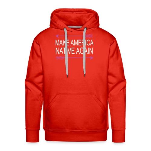 MakeAmericaNativeAgain - Men's Premium Hoodie