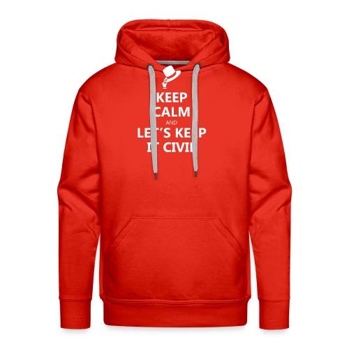 MUG - Keep Calm and Let's Keep it Civil - Men's Premium Hoodie