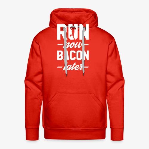 Run Now Bacon Later - Men's Premium Hoodie