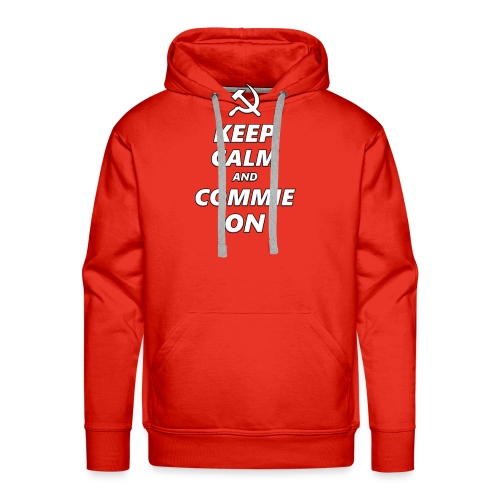 Keep Calm And Commie On - Communist Design - Men's Premium Hoodie