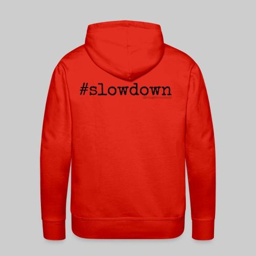 #slowdown - Living Life Randomly - Men's Premium Hoodie