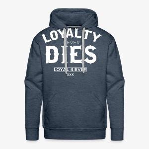 Loyalty Never Dies - Men's Premium Hoodie