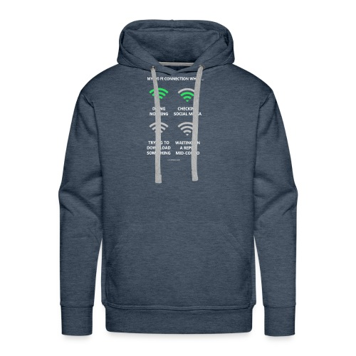 My wi-fi connection when... - Men's Premium Hoodie