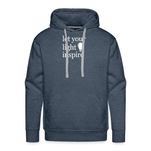 Let Your Light Inspire Hoodie (white font) - Men's Premium Hoodie