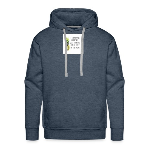Be a pinapple - Men's Premium Hoodie