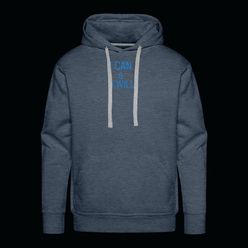 I CAN AND I WILL - Men's Premium Hoodie