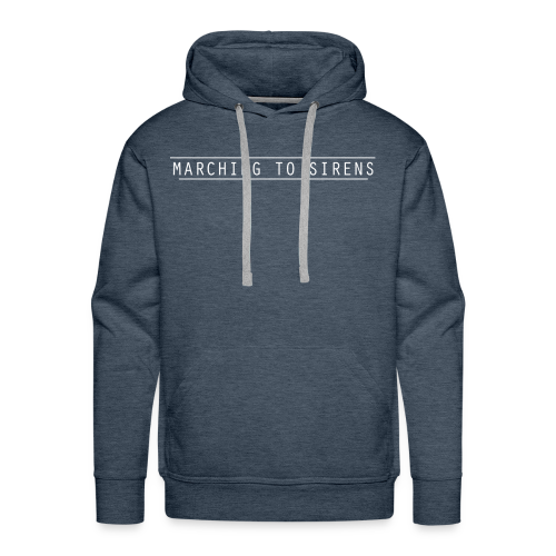 MARCHING TO SIRENS TEXT - Men's Premium Hoodie