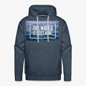 The World Is Quiet Here design - Men's Premium Hoodie