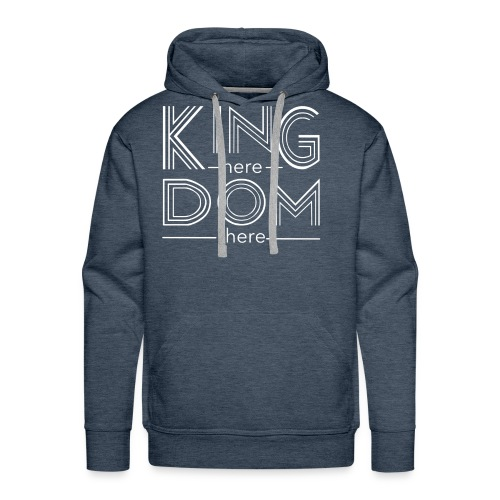 Kingdom here until Kingdom there - Men's Premium Hoodie