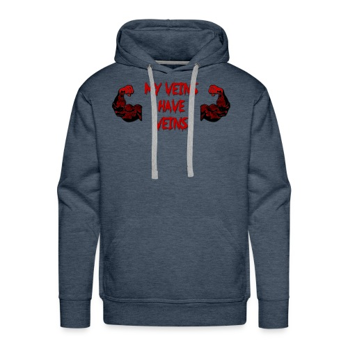 My Veins Have Veins - Men's Premium Hoodie