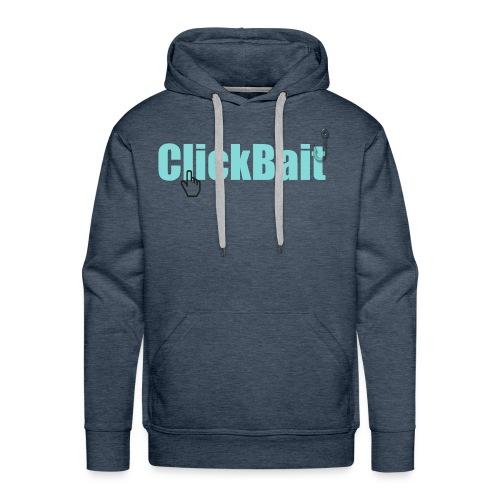 ClickBait - Men's Premium Hoodie