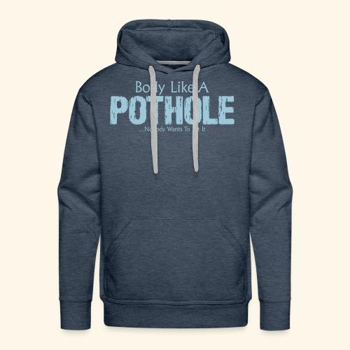 Body Like A Pothole - Men's Premium Hoodie