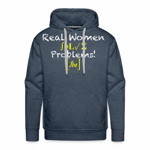 Real Women Solve Problems! [fbt] - Men's Premium Hoodie