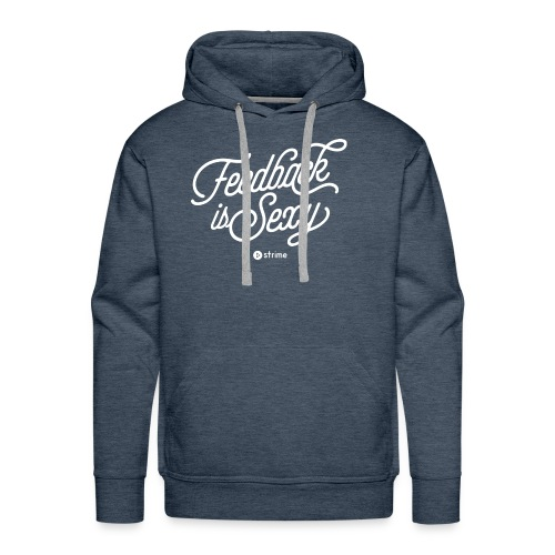 Feedback is Sexy - Men's Premium Hoodie