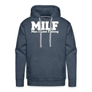 MILF - Man I Love Fishing Funny T-Shirt - Men's Premium Hoodie