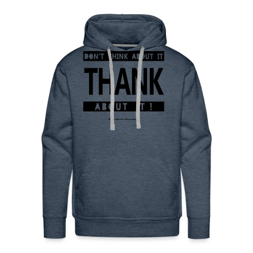 Thank About It - Men's Premium Hoodie