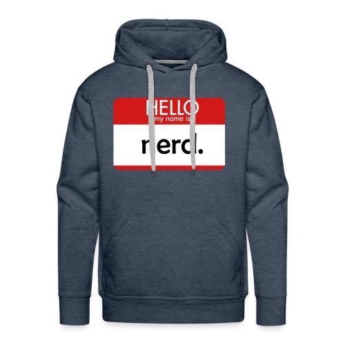 HELLO my name is nerd - Men's Premium Hoodie