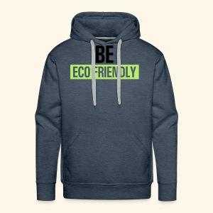 Be ecofriendly - Men's Premium Hoodie