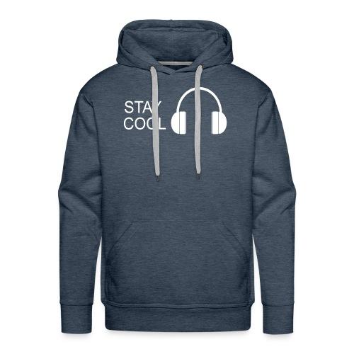 STAY COOL - Men's Premium Hoodie