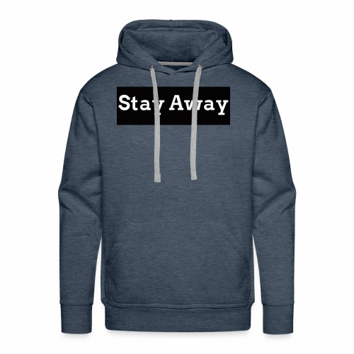Stay Away - Men's Premium Hoodie