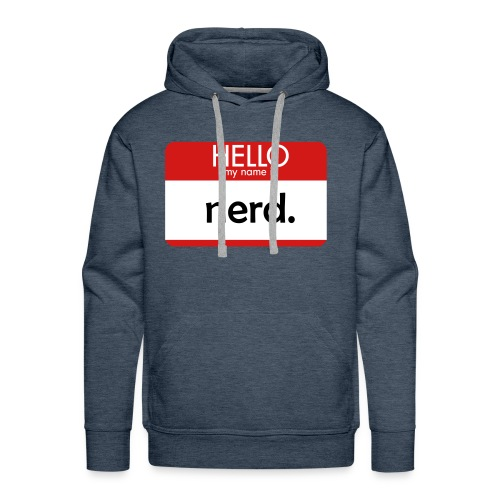 HELLO my name is nerd - Men's Premium Hoodie