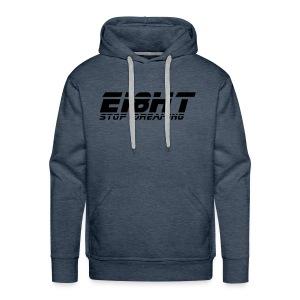 Ei8ht stop dreaming - Men's Premium Hoodie