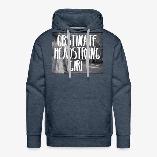 Obstinate Headstrong Girl - Men's Premium Hoodie