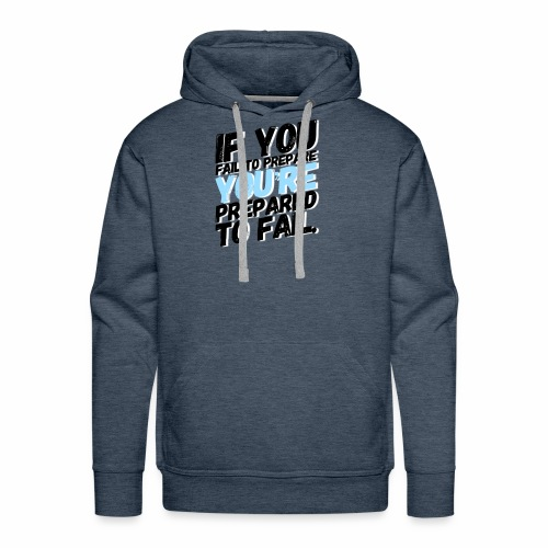 If You Prepare 2 - Men's Premium Hoodie