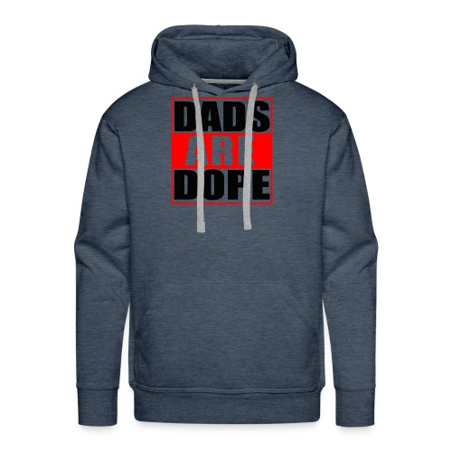 Dads Are Dope - Men's Premium Hoodie
