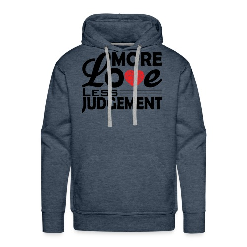 more love less judjment - Men's Premium Hoodie