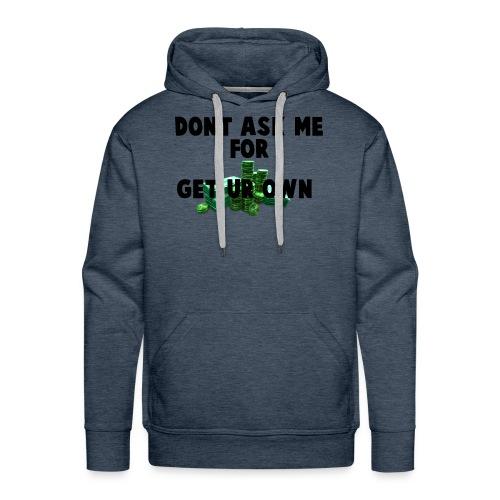DO NOT ASK MEH - Men's Premium Hoodie