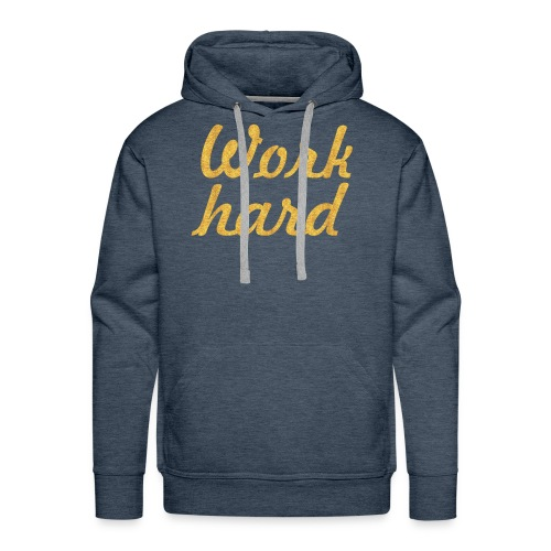 Work hard.. Gym Motivational Quote - Men's Premium Hoodie