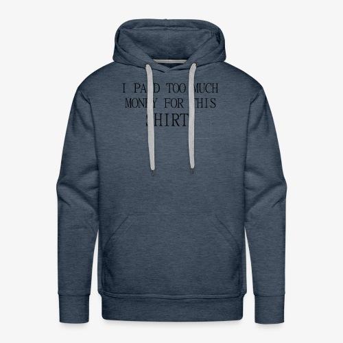 this is expansve - Men's Premium Hoodie
