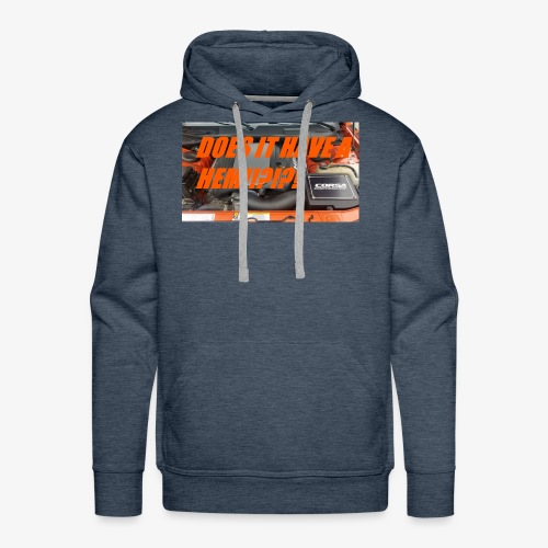 DOES IT HAVE A HEMI!?!?! - Men's Premium Hoodie