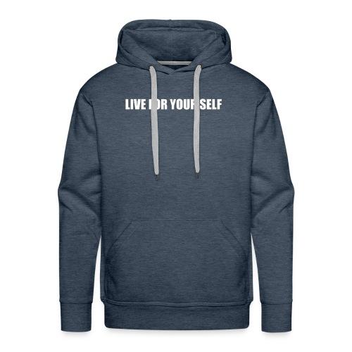 LIVE FOR YOUR SELF T-SHIRT MEN - Men's Premium Hoodie