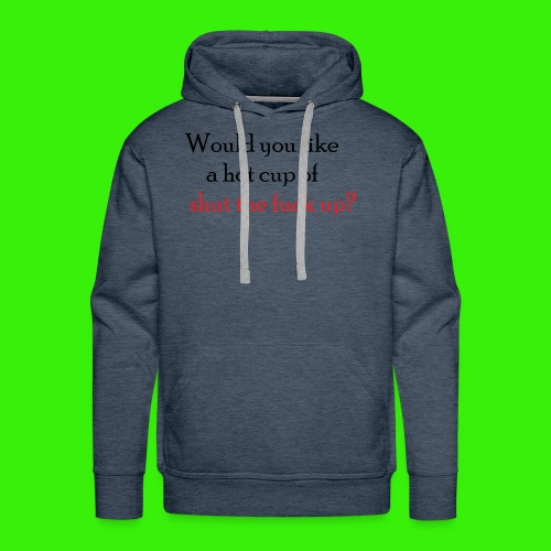 Would you like a hot cup? - Men's Premium Hoodie