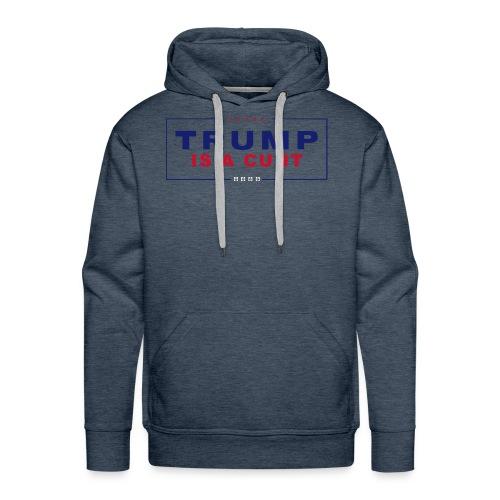 Trump is a c**t - Men's Premium Hoodie