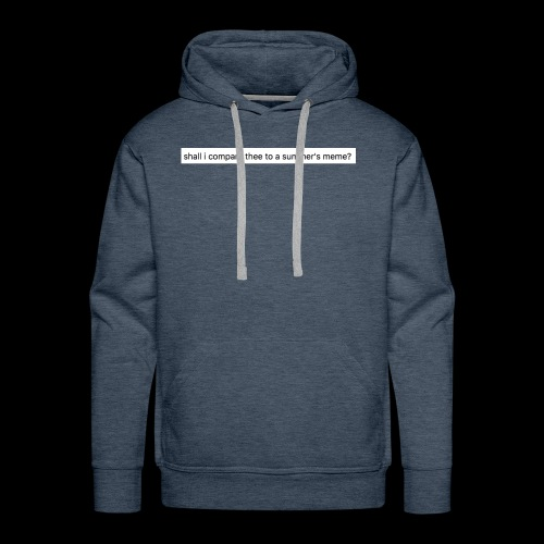 shall i compare thee to a summer's meme? - Men's Premium Hoodie