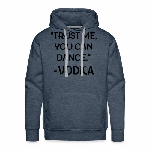 Vodka quote black - Men's Premium Hoodie