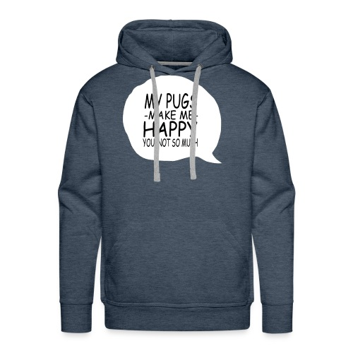 06 my pugs makes me happy copy - Men's Premium Hoodie