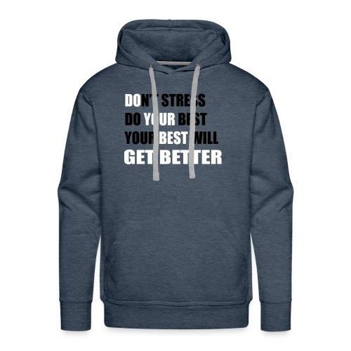 Do Your Best (Don't Stress) - Men's Premium Hoodie