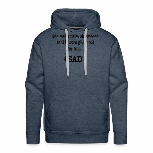 Too many claim victimhood 2 - Men's Premium Hoodie