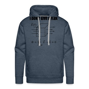 physics joke - I dont give a flux - Men's Premium Hoodie
