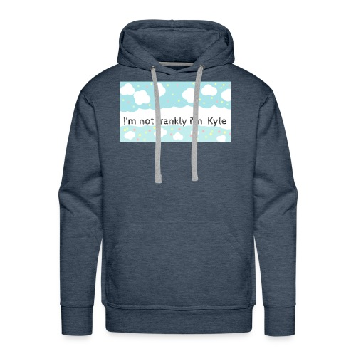 I'm not frankly i'm Kyle - Men's Premium Hoodie