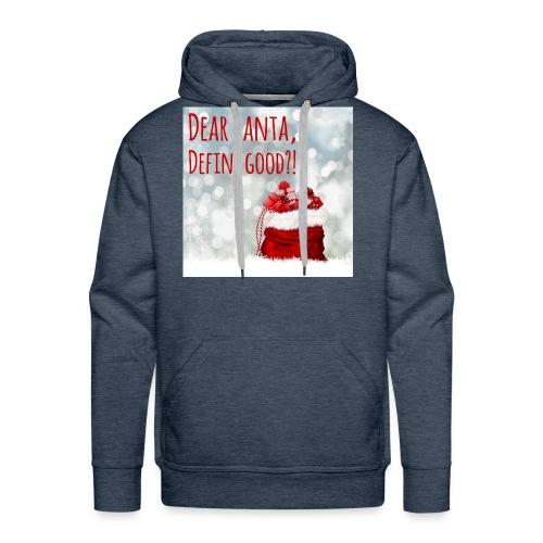Dear Santa, Define good?! - Men's Premium Hoodie